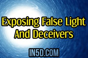 Authenticity Super Powers: Exposing False Light and Deceivers