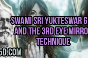 Swami Sri Yukteswar Giri And The 3rd Eye Mirror Technique
