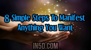 8 Simple Steps To Manifest Anything You Want
