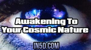 Awakening To Your Cosmic Nature