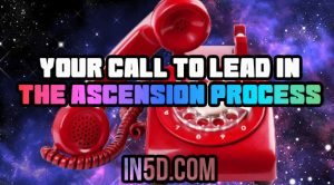 Your Call To LEAD In The Ascension Process