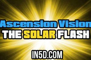 Ascension Vision: The Solar Flash