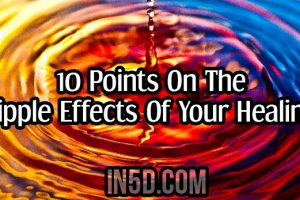 10 Points On The Ripple Effects Of Your Healing