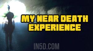 My Near Death Experience