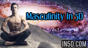 Masculinity In 5D