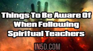 Things To Be Aware Of When Following Spiritual Teachers