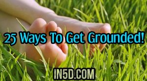 25 Ways To Get Grounded!