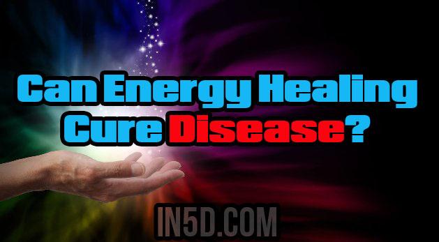 Can Energy Healing Cure Disease?