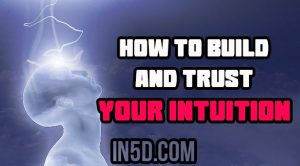 How To Build And Trust Your Intuition