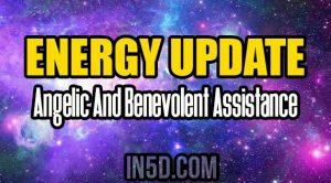 Energy Update - Angelic And Benevolent Assistance