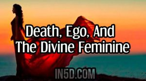 Death, Ego, And The Divine Feminine