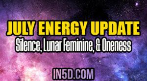 July Energy Update: Silence, Lunar Feminine, & Oneness