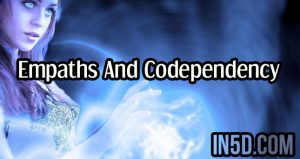 Empaths And Codependency