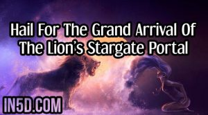 Hail For The Grand Arrival Of The Lion's Stargate Portal