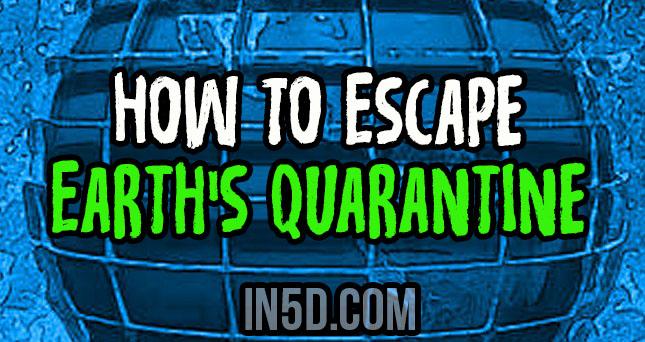 How To Escape Earth's Quarantine