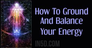 How To Ground And Balance Your Energy