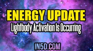 Energy Update - Lightbody Activation Is Occurring Across Gaia