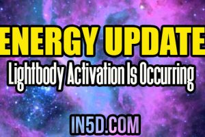 Energy Update – Lightbody Activation Is Occurring Across Gaia