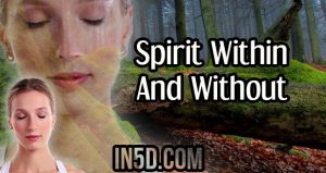 Spirit Within And Without