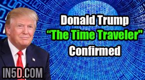 """""""Donald Trump The Time Traveler"""" Confirmed"""
