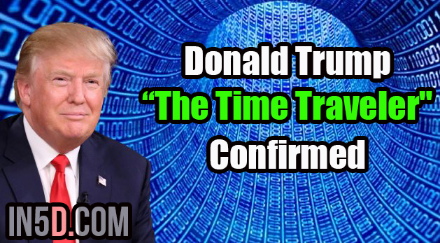 """Donald Trump The Time Traveler"" Confirmed"
