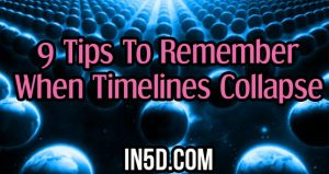 9 Tips To Remember When Timelines Collapse
