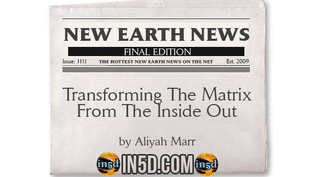 Transforming The Matrix From The Inside Out - A Vision of the New Earth