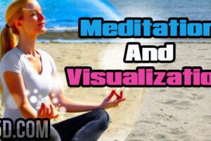 Meditation And Visualization