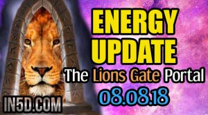 Energy Update - The Lions Gate Portal 08.08.18