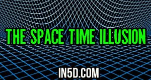 The Space Time Illusion