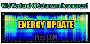Energy Update - Wild Weekend For Schumann Resonances!