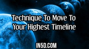 Technique To Move To Your Highest Timeline