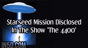 Starseed Mission Disclosed In The Show 'The 4400'