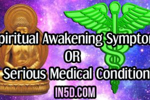 Spiritual Awakening Symptom OR Serious Medical Condition?