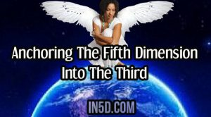 Anchoring The Fifth Dimension Into The Third
