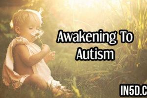 Awakening To Autism