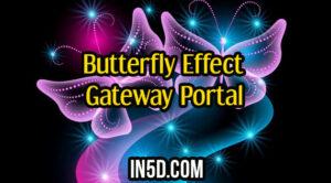 Butterfly Effect Gateway Portal
