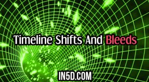 Timeline Shifts And Bleeds