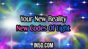 Your New Reality - New Codes Of Light
