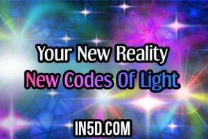 Your New Reality – New Codes Of Light