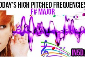 NOV. 23, 2018 HIGH PITCHED FREQUENCY KEY F# – HEART & THROAT CHAKRAS