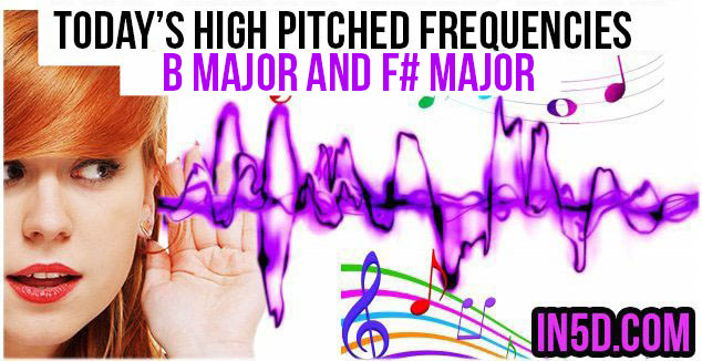 Nov. 18, 2018 TODAY'S HIGH PITCHED FREQUENCY KEYS ARE B MAJOR and F# MAJOR