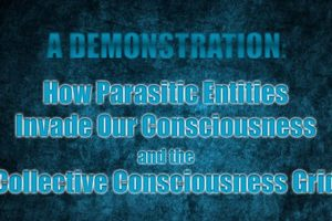 How Parasitic Entities Invade Our Consciousness And The Collective Grid