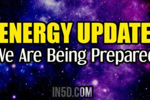 Energy Update – WE ARE BEING PREPARED