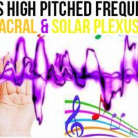 JAN 20, 2019 HIGH PITCHED FREQUENCY KEY D SHARP SACRAL & SOLAR PLEXUS CHAKRAS