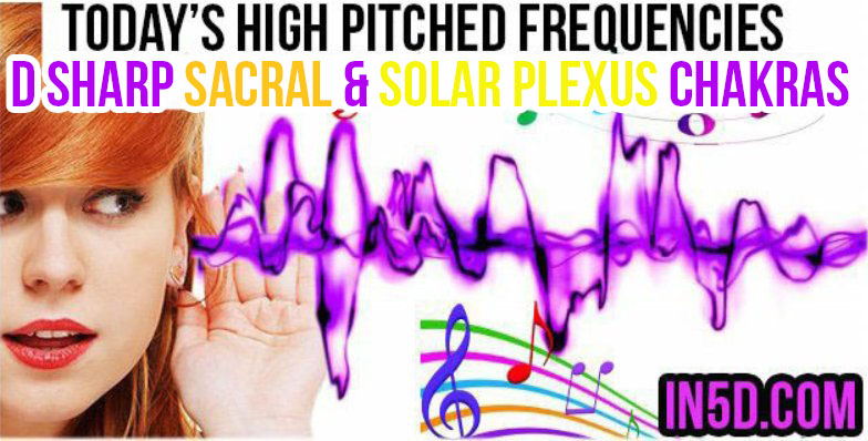 DEC 12, 2018 HIGH PITCHED FREQUENCY KEY D SHARP SACRAL & SOLAR PLEXUS CHAKRAS