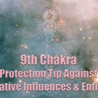 9th Chakra Protection Tip Against Negative Influences & Entities