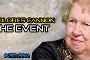Dolores Cannon – THE EVENT Information