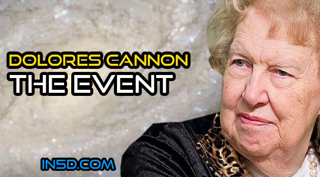 Dolores Cannon - THE EVENT Information