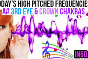 MAR 23, 2019 HIGH PITCHED FREQUENCY KEY A# 3RD EYE & CROWN CHAKRAS